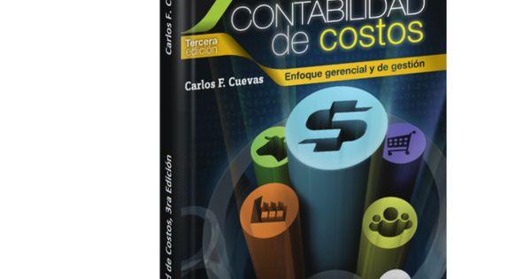 Contabilidad De Costos 3ra Edición Carlos F Cuevas Descargar Gratis Pdf Contabilidad De Costos Contabilidad De Costos Contabilidad Contabilidad Financiera