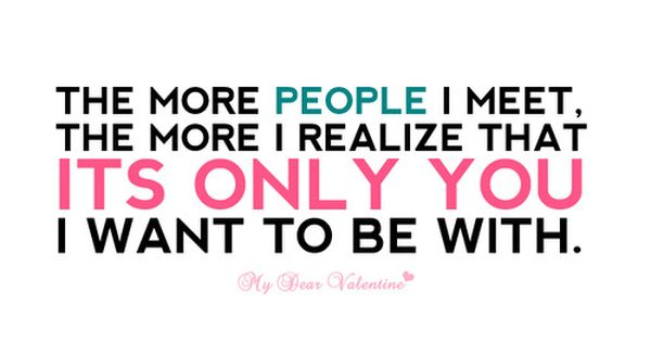 So true! I only want to be with you!