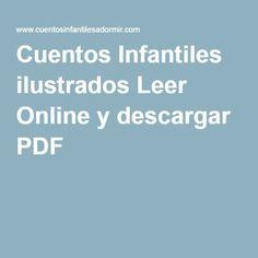Cuentos Infantiles Ilustrados Leer Online Y Descargar Pdf Spanish Reading Reading Education