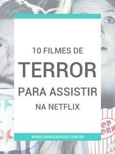 10 Filmes De Terror Para Assistir Na Netflix Filmes De Terror