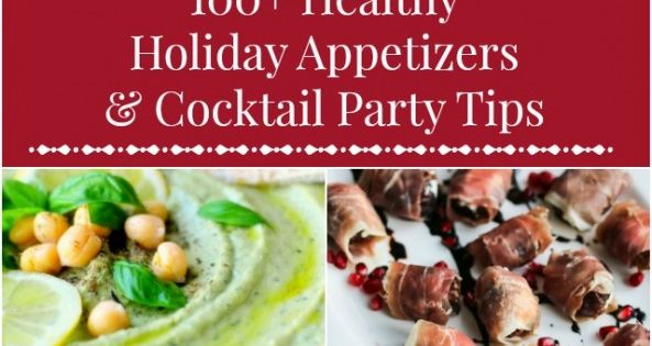 100+ Healthy Holiday Appetizers & Cocktail Party Tips - PIN this now