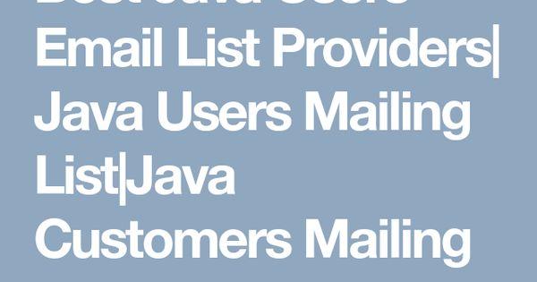 Best Java Users Email List Providers Java Users Mailing List Java