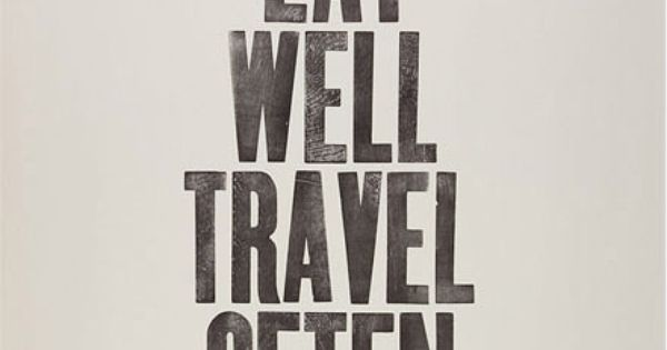 travel quote / eat well, travel often. life motto