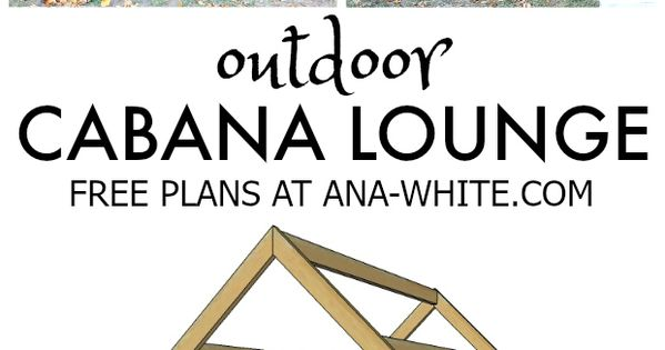 Free Plans Diy Outdoor Cabana Lounge To Build