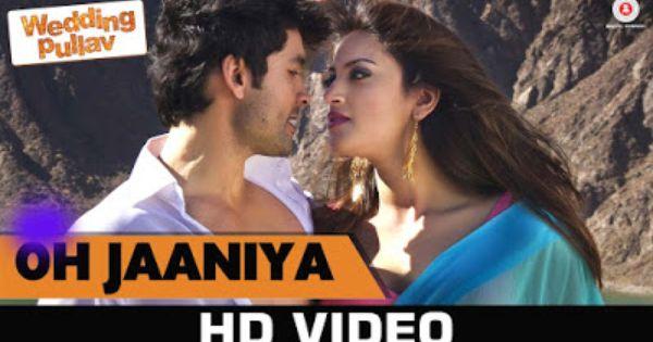 Hindi Mp3 Songs Oh Jaaniya Wedding Pullav Arijit Singh Full Mp3 Song Free Download Bollywood Movie Songs Latest Bollywood Songs Bollywood Movie
