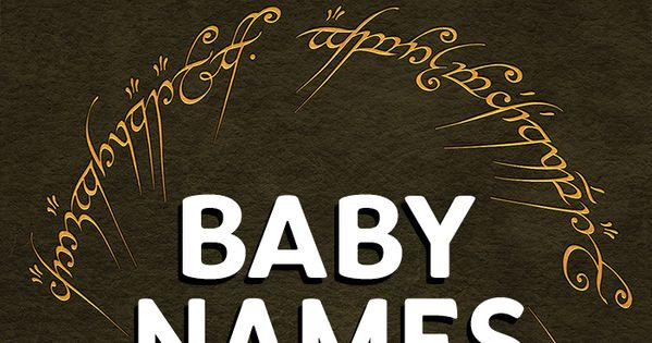 51 Lord Of The Rings Baby Names Them There And Language