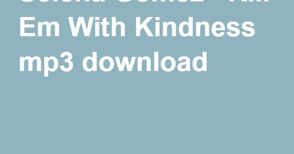 Selena Gomez Kill Em With Kindness Mp3 Download Mp3