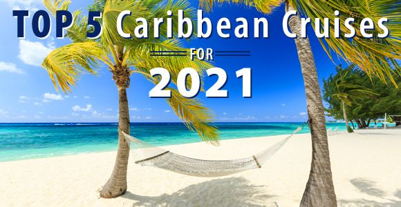 Top 5 Caribbean Cruises For 2021 Cruise Deals Southern Caribbean Cruise