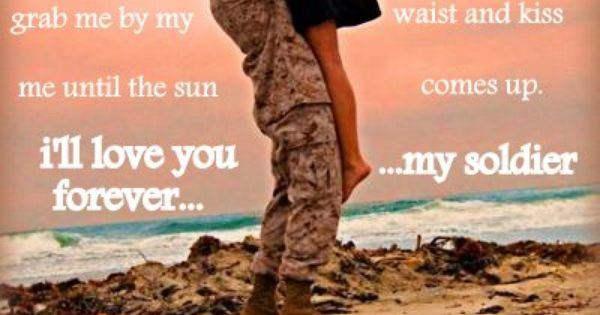 I'll Love You Forever, My Soldier. Military Love Quote