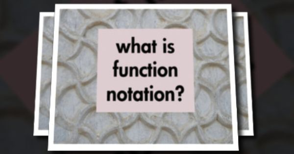 u0026 39 what is function notation  u0026 39