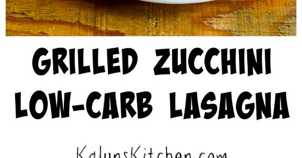 Zucchini lasagna, Grilled zucchini and Italian sausages on Pinterest