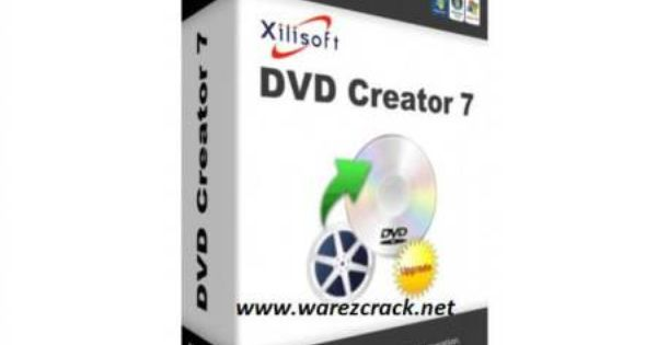xilisoft dvd creator crack 7.1.3