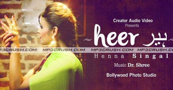 Heer Henna Singal Mp3 Song Video Lyrics Songs Lyrics Mp3 Song