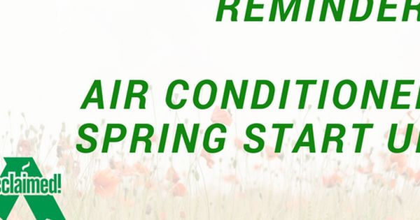 Reminder Air Conditioner Spring Start Up Air Conditioning