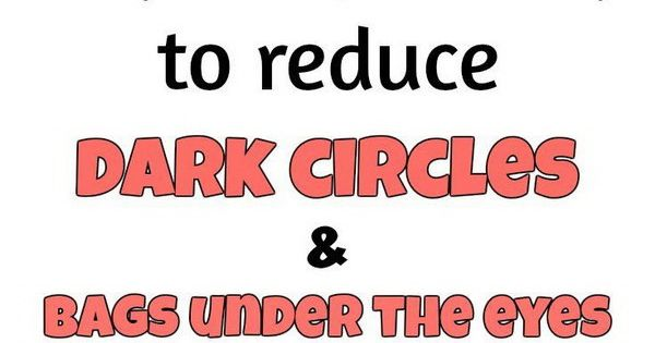 how to get rid of dark circles and bags overnight