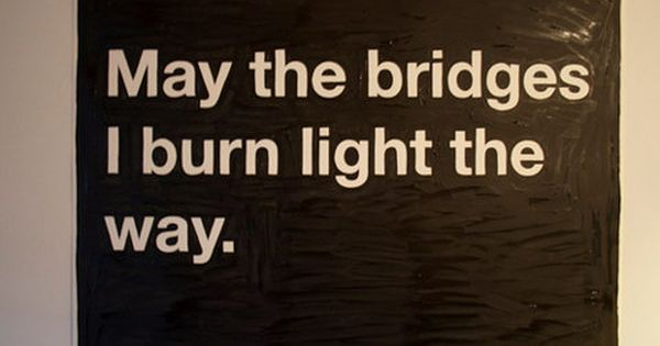 Burning bridges TRUE story lol