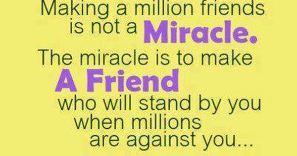 Friendship Quotes Thoughts Miracle Friends Friends Quotes Best