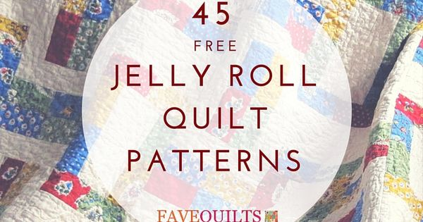 Free Quilt Patterns Using Jelly Roll Strips : 45 Free Jelly Roll Quilt Patterns + New Jelly Roll Quilts Quilt patterns, Patterns and Jelly