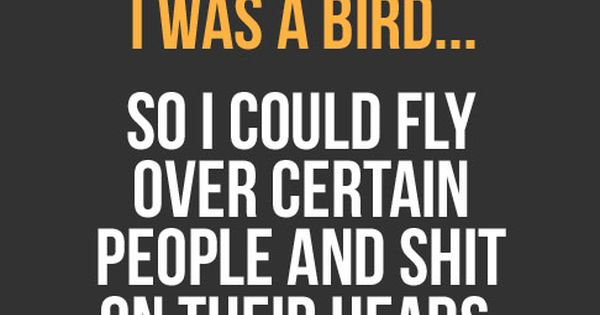 #Quote: Sometimes I wish I was a bird... So I could fly