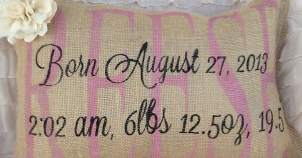 Birth announcement pillow--Love the idea of this for a Baby Room.