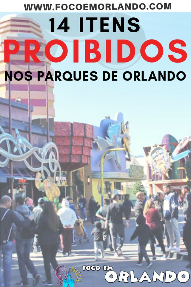 14 itens proibidos nos parques de Orlando