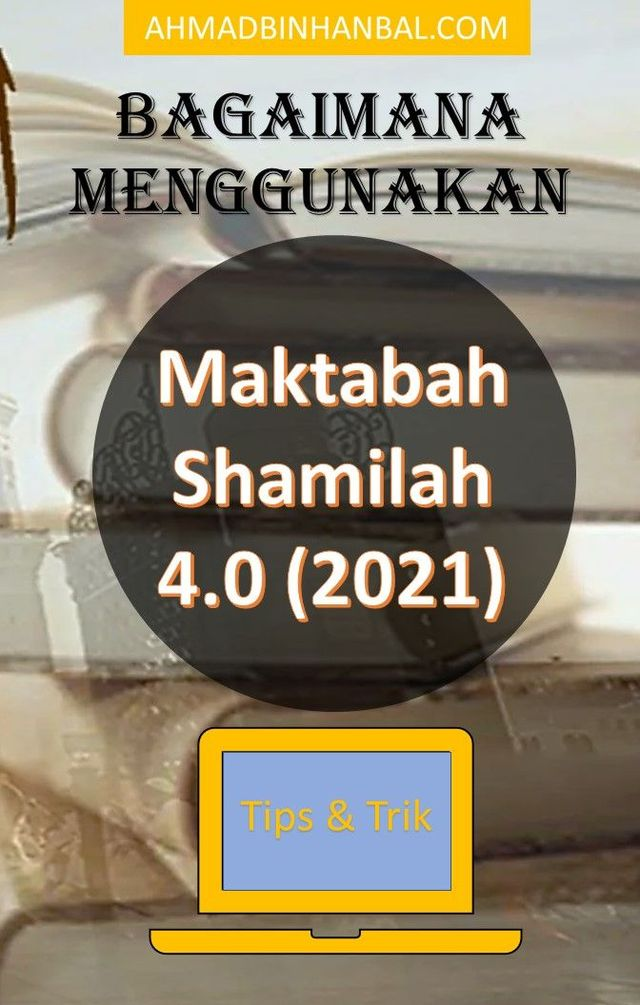 Maktabah Syamilah Terbaru Versi 4.0 (Syamilah 1442 H)