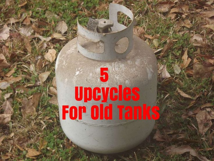 Fun And Useful Projects With Old Air And Propane Tanks