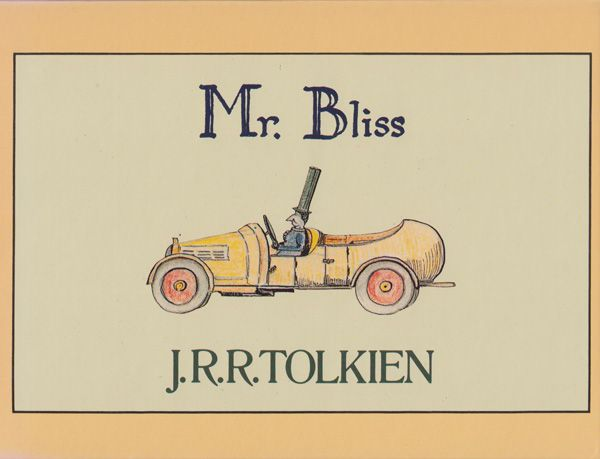 Mr. Bliss: Tolkien's Little-Known Children's Book for His Own Kids, Lovingly Handwritten and Illustrated by the Author Himself | Brain Picki...