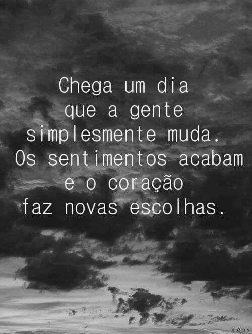 #chega #cansa #sentimentos #novas #escolhas