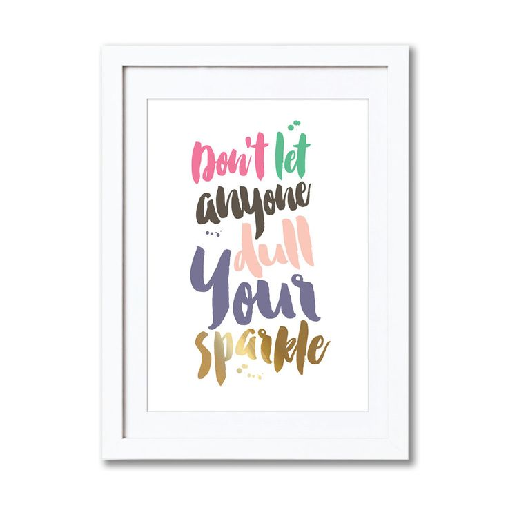 "Don't Let Anyone Dull Your Sparkle, real foil print, A4, 8x10"", A3, 11x14"" by CrazyCoconutPrints on Etsy"