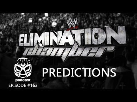 WNS Podcast - Episode #166: WWE Elimination Chamber 2014 Predictions
