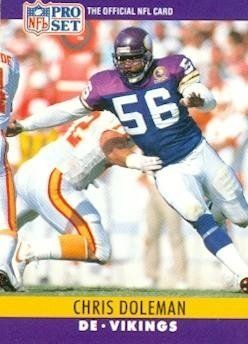 Chris Doleman Football Card (Minnesota Vikings) 1990 Pro Set #188 by Hall of Fame Memorabilia. $30.95. Chris Doleman Football Card (Minnesota Vikings) 1990 Pro Set #188. Signed items come fully certified with Certificate of Authenticity and tamper-evident hologram.