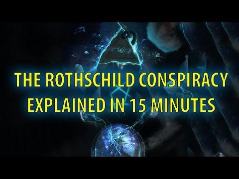 Rothschilds Conspiracy Explained in 4 Minutes Wow this explains everything, thoughts? Watch and share everywhere!!!