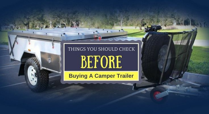 Things You Should Check Before Buying A Camper Trailer