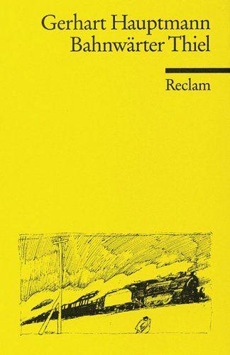 Bahnwärter Thiel - by Gerhart Hauptmann
