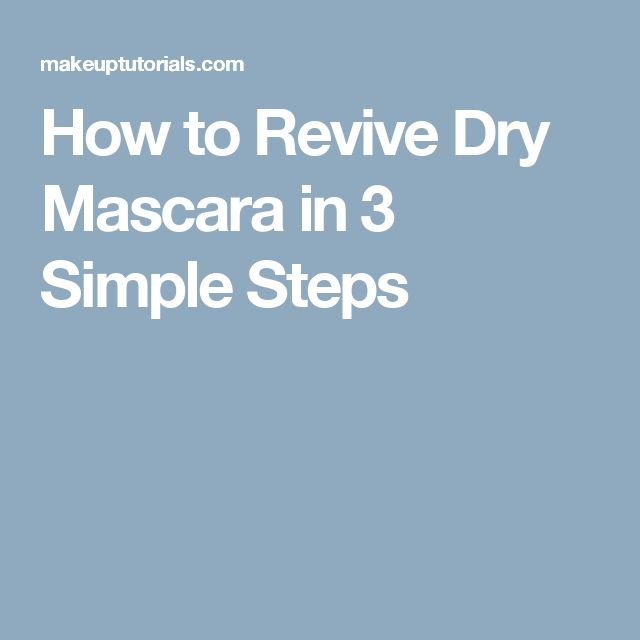 How to Revive Dry Mascara in 3 Simple Steps