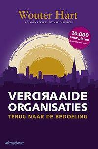 Verdraaide organisaties - Managementboek.nl