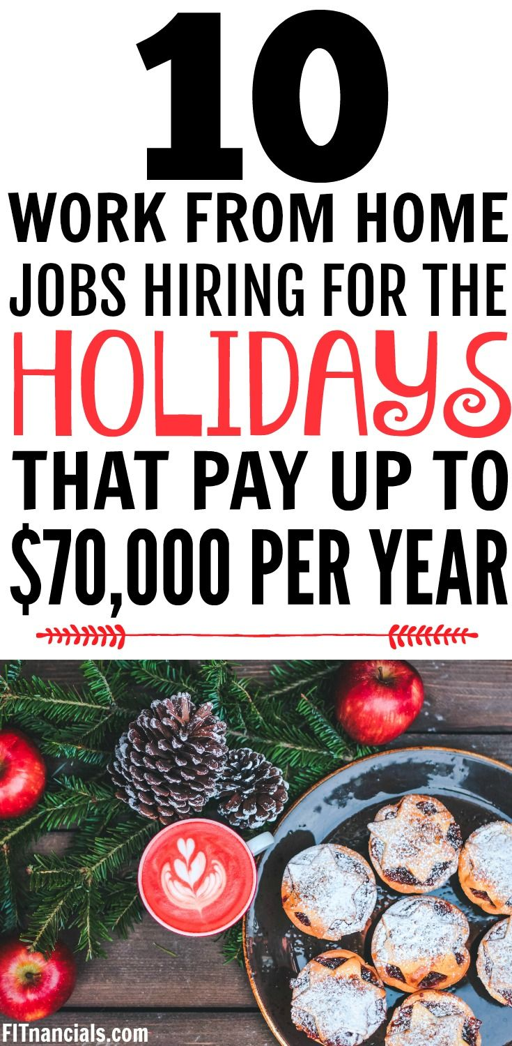 10 Work From Home Jobs Hiring For The Holidays That Pay Up To $70,000 Per Year via @fitnancials