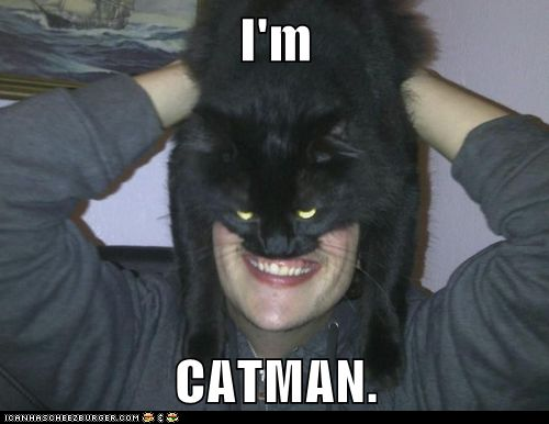 Catman! *dur, er, what about 'Robin'?*