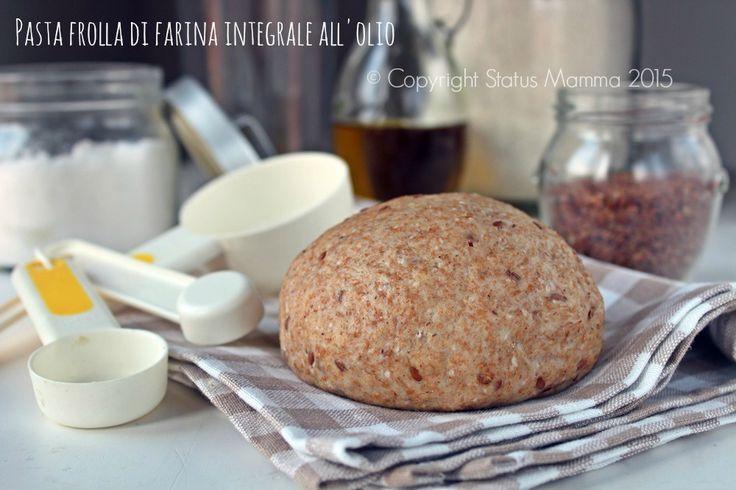 pasta frolla integrale all'olio senza uova burro lattosio ricetta cucinare vegano vegetariano intolleranze facile economico veloce