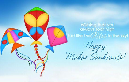 Wishing That You Always Soar High  Just Like The Kites In The Sky.  Happy Makar Sankranti!