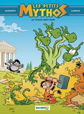 Les Petits Mythos, 3 : Les Titans sont durs de Cazenove et Larbier - bande dessinée