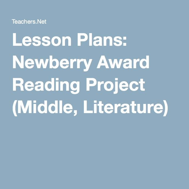 Lesson Plans: Newberry Award Reading Project (Middle, Literature)