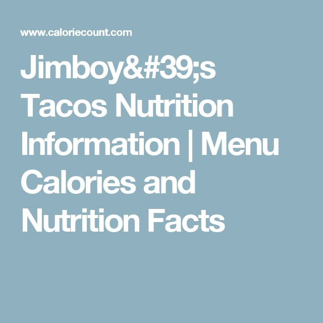 Jimboy's Tacos Nutrition Information | Menu Calories and Nutrition Facts