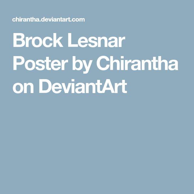 Brock Lesnar Poster by Chirantha on DeviantArt