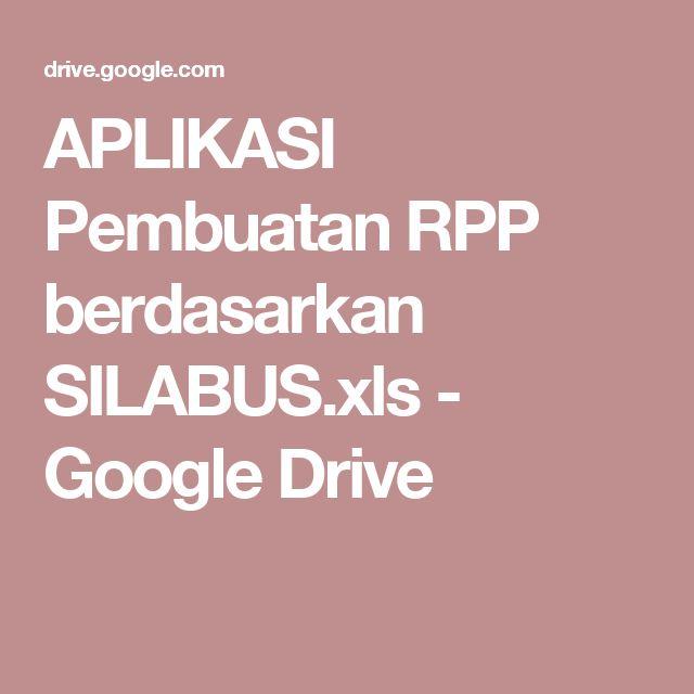 APLIKASI Pembuatan RPP berdasarkan SILABUS.xls - Google Drive