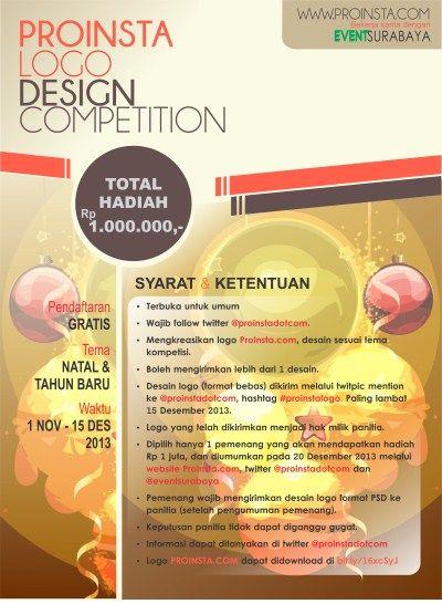 Proinsta Logo Design Competition Pendaftaran : Gratis Tema : Natal & Tahun Baru Waktu : 1 November – 15 Desember 2013  http://eventsurabaya.net/proinsta-logo-design-competition/