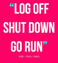 17 best images about i run for on pinterest runners for Haute shut me down