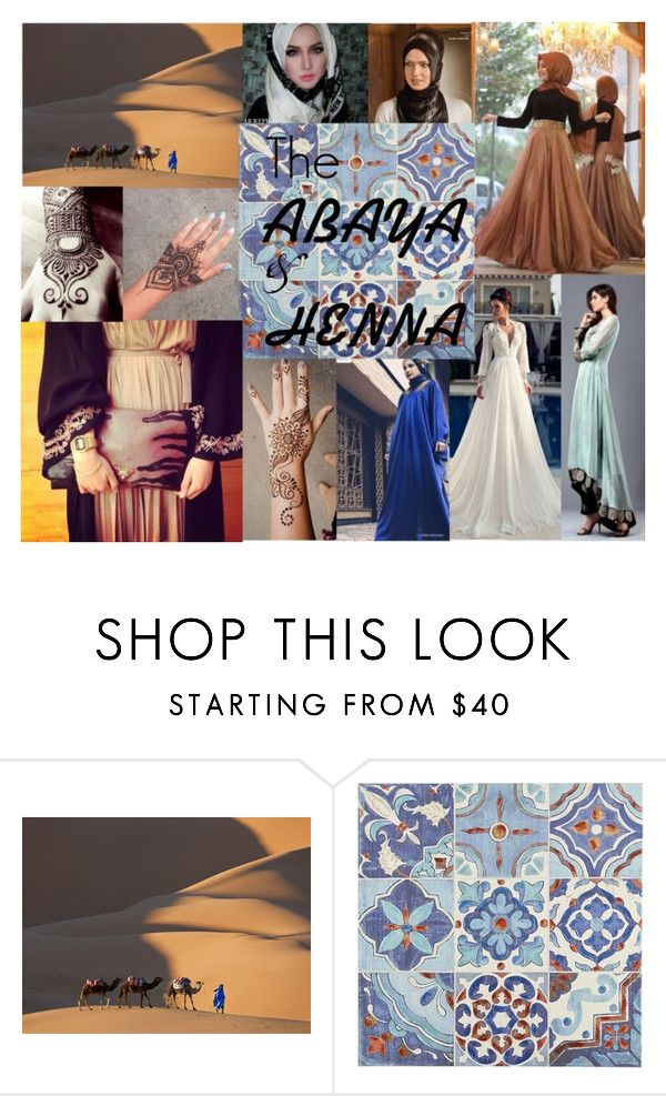"""Middle Eastern Fashion"" by isyasyamk on Polyvore featuring Pier 1 Imports, modern, hijab, abaya, hennaart and modernislamic"