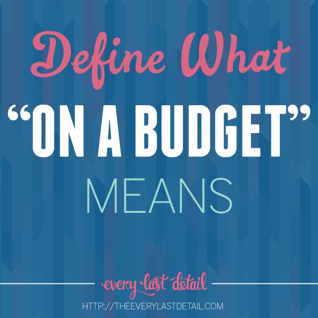 Define What On A Budget Means for your wedding!